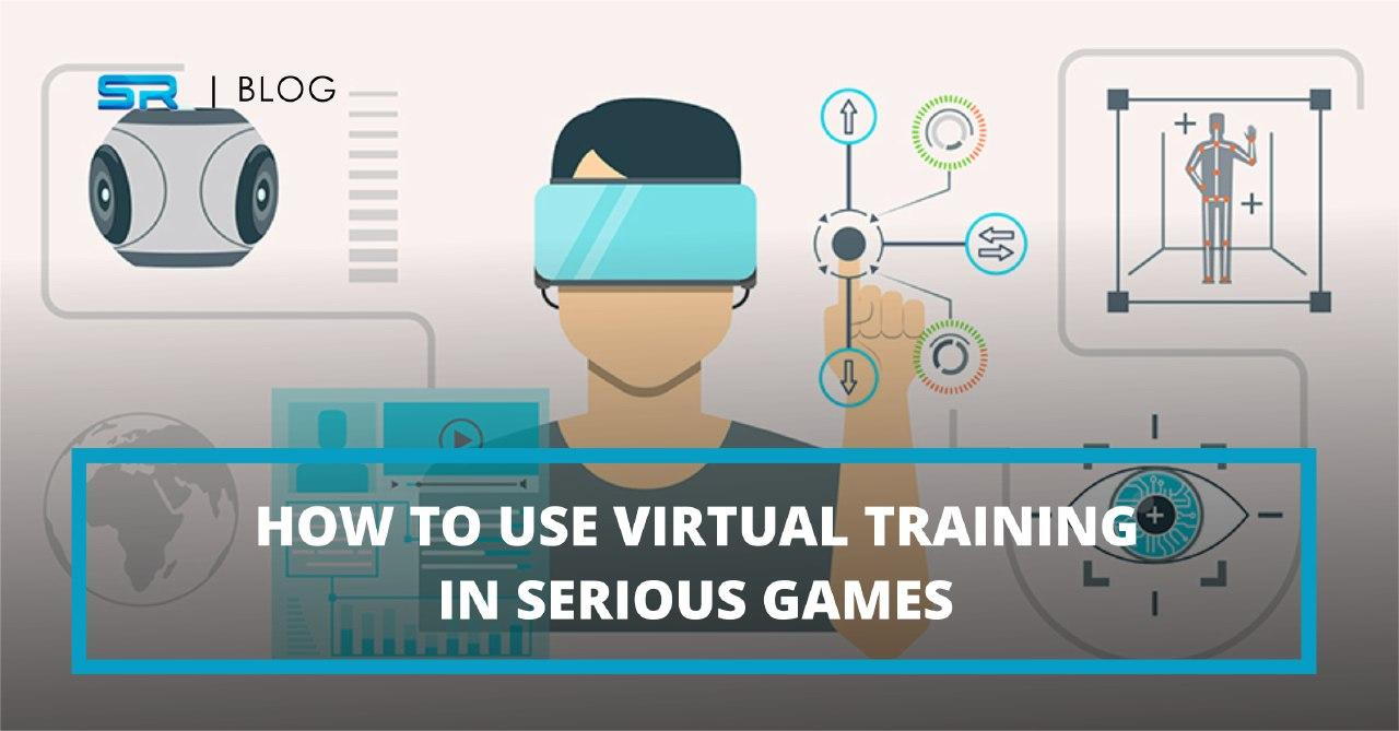 How to use Virtual Training in Serious Games